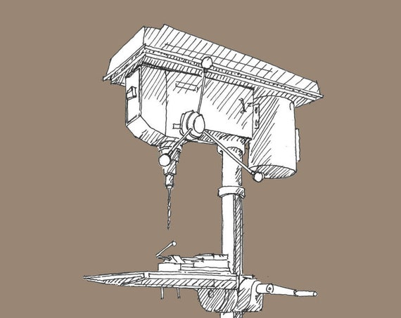DRILL PRESS - Woodworking, Machinery, Creator, Power Tools, Wood Shop, Metal Shop, Studio, Drawing, Pen and Ink, Sketch, Drawn There