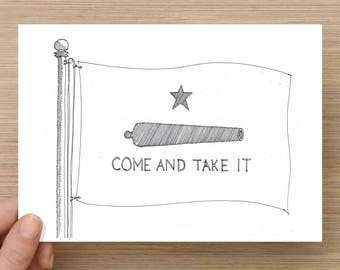 Come and Take it Texas Flag - Defiant, History, Brass Canon, Star, Ink Drawing, Sketch, Black and White, Art, Pen and Ink, 5x7, 8x10