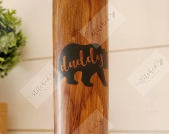 Daddy Bear Tumbler/Woodgrain Tumbler/Matte Tumbler