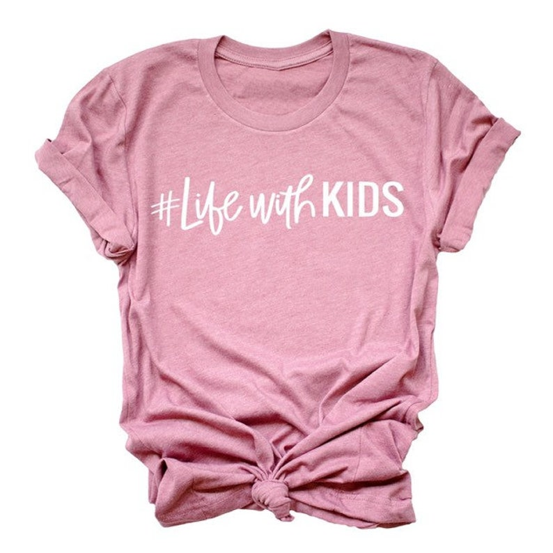 fdd0d6e4117b Life with Kids Dusty Rose Pink Mauve Mom Life Adult Shirt | Etsy