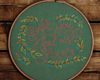 Get 30% off when you buy two or more / Cross Stitch Pattern / PDF Chart Instant Download / All You Need is Love / Inspirational Quotes