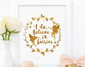 Digital print,I do believe in fairies,fairy print,fantasy print,gold print,girls room