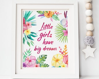 Digital print - makeforgood - Little girls have big dreams - floral watercolor print - bright print - girls room print - instant download
