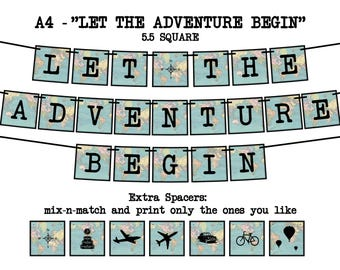 A4 - LET the ADVENTURE BEGIN - Square (Vintage Map) Printable Party Banner & Decoration - Retirement, Nursery, Travel, Inspirational Banner