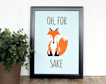 For Fox Sake, Typography Art, Office Print, Funny Print, Home Office Decor