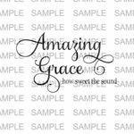 Amazing Grace SVG file Silhouette Cricut Silhouette SVG Cut File Cutting Files SVG Cut File svg cutting file digital files jpeg pdf
