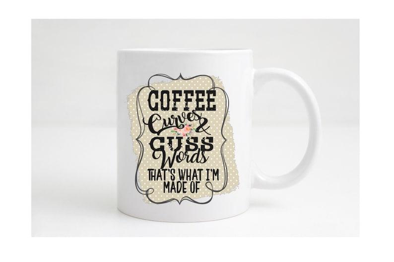 Coffee Curves and Cuss Words Coffee Mug Coffee Cup Cuss Words image 0