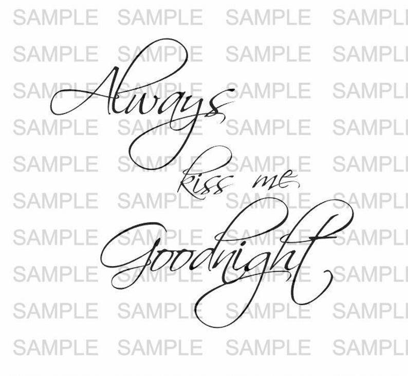 Always Kiss Me Goodnight SVG File Wall Quote Valentines Love image 0