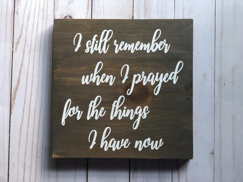 I Still Remember When I Prayed Wood Sign Custom Wood Sign Wood image 0