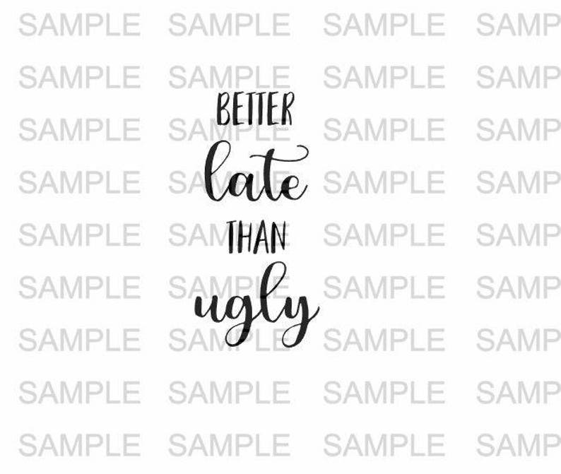 Better Late Than Ugly SVG file Makeup SVG file Vinyl Cutting image 0