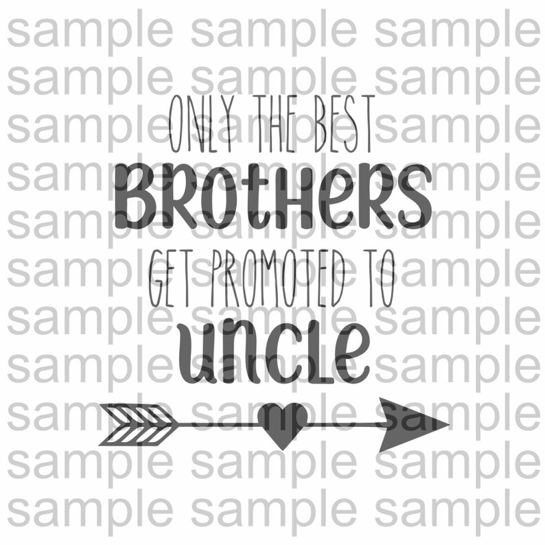 Only The Best Brothers Get Promoted to Uncle SVG file image 0