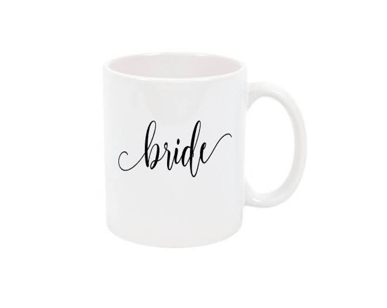 Bride Coffee Mug Bride Mug Bridal Party Mug Bride Wedding Mug image 0