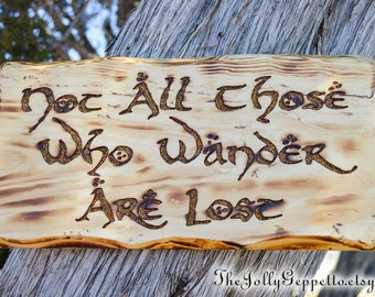 Lord of the Rings, JRR Tolkien, Not All Those Who Wander Are Lost, LOTR Hobbit Middle Earth Gandalf, LOTR Gift, Tolkien Quote, Ready to Ship