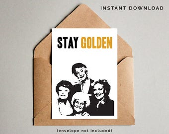 Golden Girls Card, Golden Girls Print, Golden Girls Note Card, Stay Golden Printable, Funny Friend Card, Friend Card, Instant Download