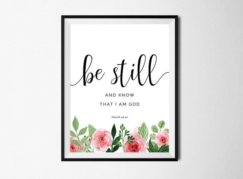 Be Still and Know That I am God, Psalm Print, Bible Verse Print, Psalm Art,  Friend Gift, Catholic Art, Christian Scripture, Instant Download