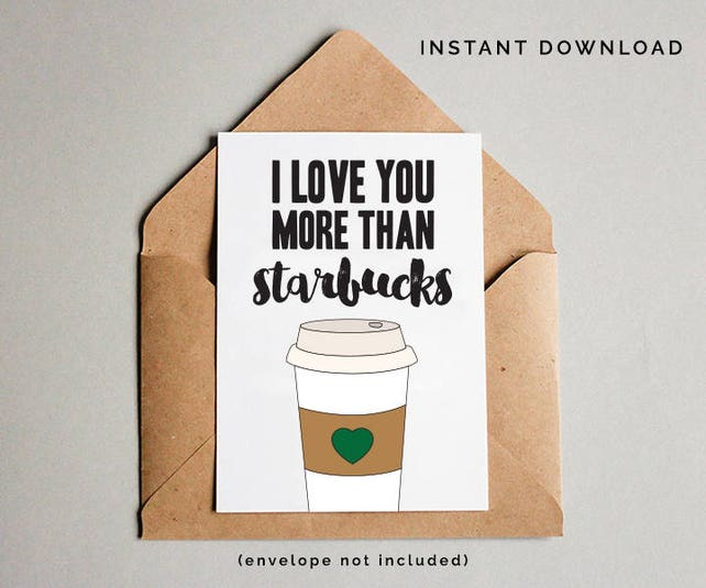 Starbucks Birthday Card I Love You Printable Birthday Card Etsy