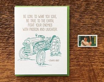 Be Loyal, Edward Abbey Quote, Friendship Card, Encouragement Card , Single Letterpress Card, Blank Inside