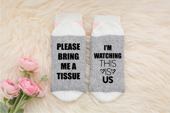 Please Bring me a Tissue I/'m watching THIS IS US Socks This is Us Socks