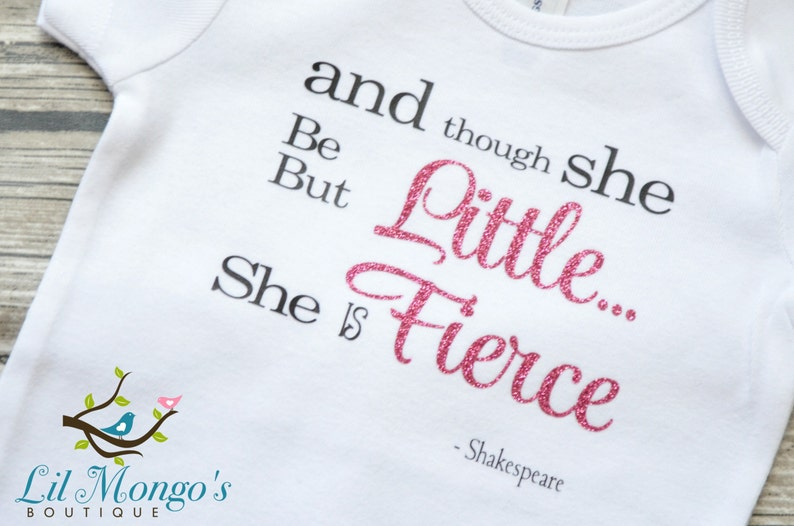 Brain Juice Tees Though She Be But Little She Is Fierce Baby Girl One Piece
