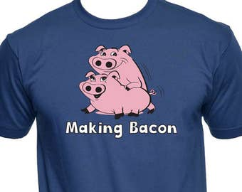 5ea94e27 Making Bacon Shirt - Funny Bacon Shirt - Bacon Tee - Bacon T-Shirt - Crazy  TShirt - Graphic Tee - Funny Tees - Birthday Gift - Humor Tees