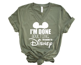 fa02e7158 I'm done adulting I'm going to Disney UNISEX V-neck shirt, I'm done adulting  shirt, Disney inspired, I'm done adulting V-neck