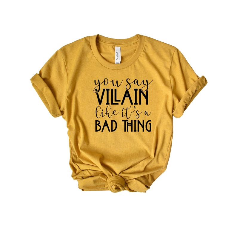Disney Halloween Shirts Etsy.You Say Villain Like It S A Bad Thing Unisex Shirt Villain Shirt Halloween Shirt Disney Halloween Shirt