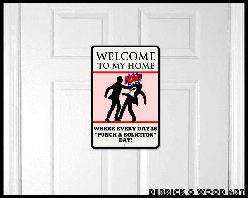Front Door Sign Mean No Soliciting Sign Funny Housewarming gift! Welcome to My Home Where Every Day is Punch A Solicitor Day!
