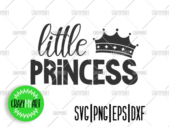 Little Princess Svg Kids Quote Baby Girl Svg Princess Crown Etsy