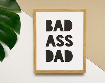 """Bad Ass Dad 8x10"""" print • cool Father's Day gift • awesome dad poster • masculine art • man cave quote •"""