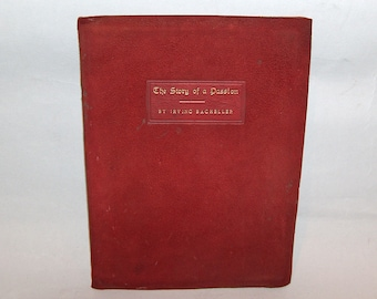 p7841: Irving Bacheller 1901 The Story of Passion Book Red Leather Bound Antique Book Vintageway Furniture 1899 Copyright by Elbert Hubbert