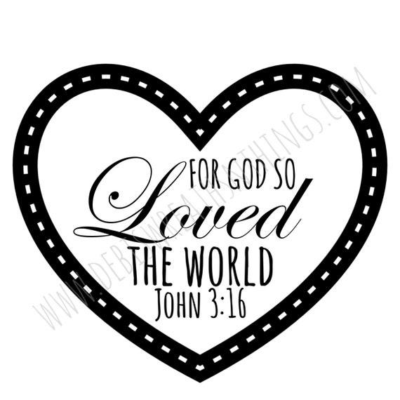John 316 Svg Bible Svg Jesus Svg Christian Svg Love Svg Etsy
