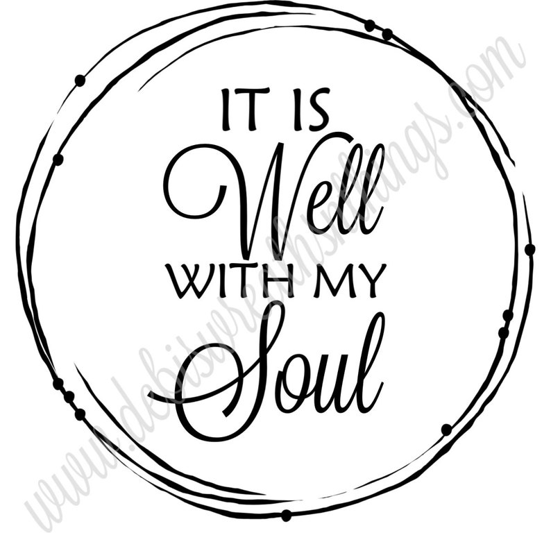 It is well with my soul SVG, Christian SVG, Religious, Cricut cut file, It  Is Well Svg, Cricut Svg, Christian Song Svg, Everyday Svg, quotes