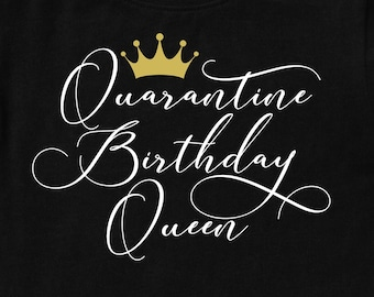 Quarantine Birthday Queen Svg Birthday Svg Png Eps Dxf Cutting Etsy