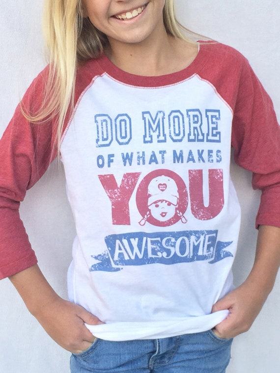 Baseball Raglan Tee Quotes T Shirts Do More Of What Makes YOU Awesome  Quotes Shirts With Sayings Motivational Quotes Juniors Clothing