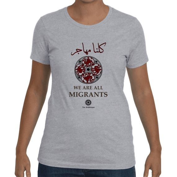 We Are All Migrants Women's Style Medieval Camel Shirt by The Arabesque (In Arabic And English)