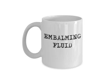 Mortician Embalming Fluid Mug