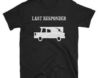 Mortician Last Responder T Shirt