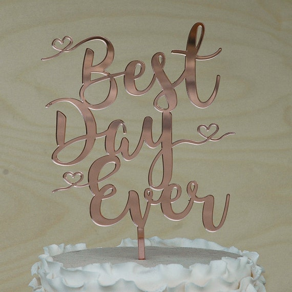 Rose Gold Best Day Ever Cake Topper Wedding Engagement Cake Etsy
