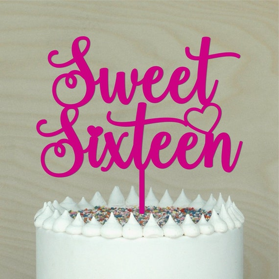 Sweet Sixteen Cake Topper Wooden Or Acrylic Finish 16th