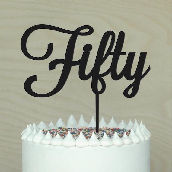 Fifty Birthday Cake Topper 50th Birthday Cake Decor 50th Etsy