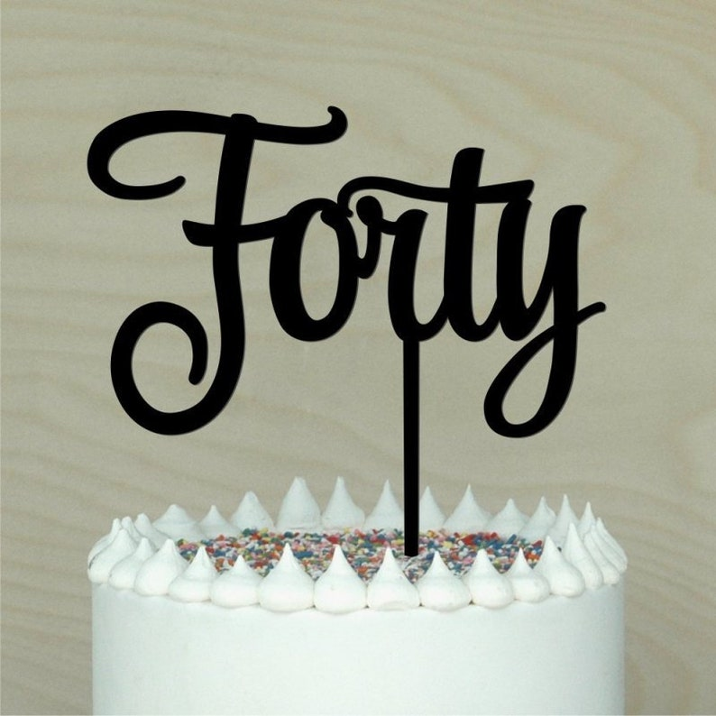 Forty Birthday Cake Topper 40th Decor