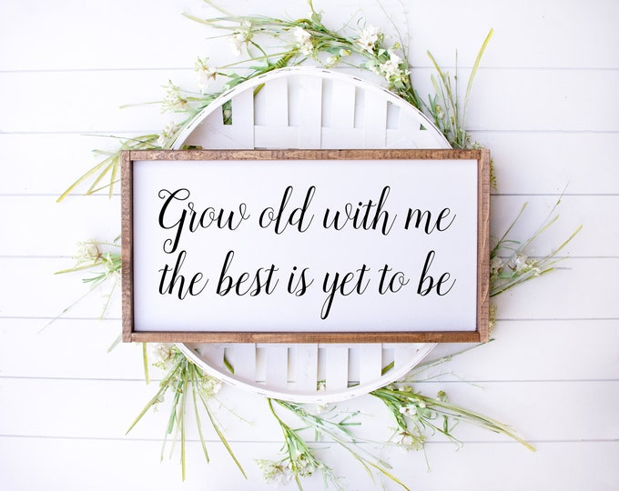 Featured listing image: Grow Old With Me The Best Is Yet To Be Wood Home Decor Sign | Fixer Upper Style Sign | Farmhouse Style Wood Sign | Kitchen Decor |