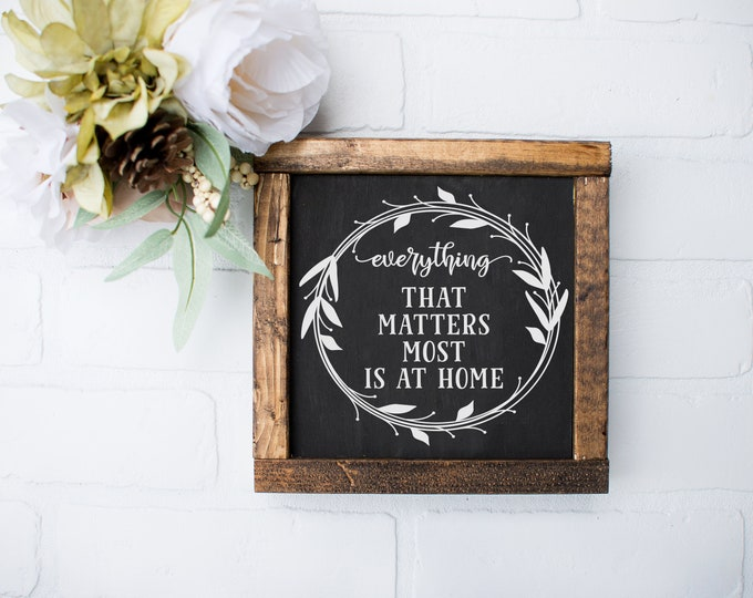 Featured listing image: Everything That Matters Most is at Home | Farmhouse Style Wood Home Decor Signs | Fixer Upper Style Decor | Family Sign