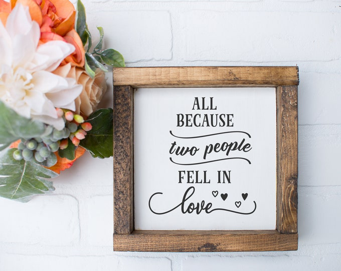 Featured listing image: All Because Two People Fell in Love | Farmhouse Style Wood Home Decor Signs | Family Fixer Upper Style Sign|  Farmhouse Sign