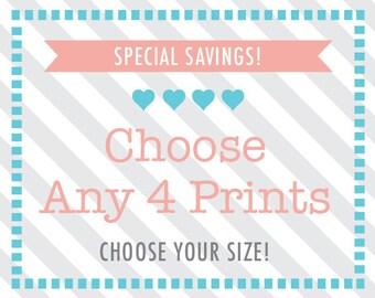Choose Any 4 Prints, Choose Size