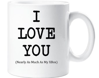 a301916a0fc I Love You Mug Nearly As Much As My XBox Cup Valentines Birthday Christmas  Anniversary Husband Novelty Gift