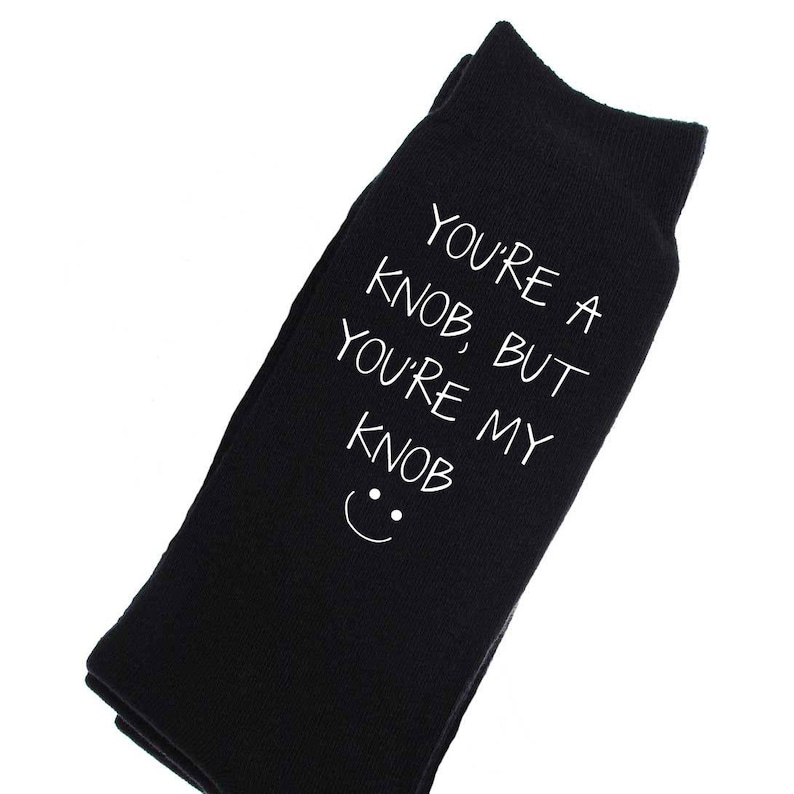 Knob Socks You/'re a Knob But You/'re My Knob Mens Black Socks boyfriend husband Friend Present Birthday Christmas