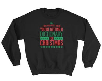I Saw Your Post Online You're Getting A Dictionary Social Media Christmas Sweater Sweat Shirt Crew Neck