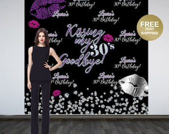 Kissing my 30's Goodbye Personalized Photo Backdrop - 30th Birthday Photo Backdrop - Printed Photo Booth Backdrop, Vinyl Backdrop - Kisses