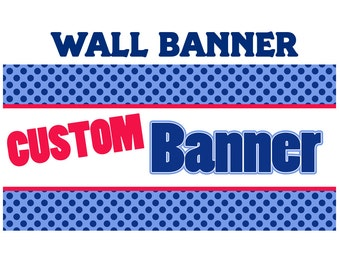 Custom Banner  ~ Personalized Party Banners Indoor or Outdoor